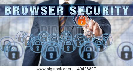 Corporate manager is pressing BROWSER SECURITY on an interactive touch screen. Business challenge metaphor. Information technology concept for computer network security and web security.