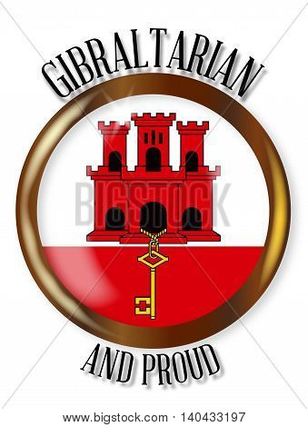 Gibraltar flag button with a gold metal circular border over a white background with the text Gibraltarian and Proud