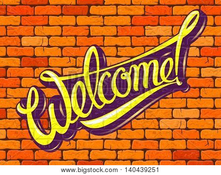 Welcome inscription on the wall of red brick. Vector illustration