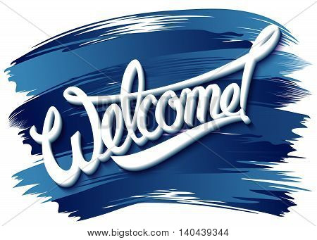 Welcome an inscription on paint background. Vector illustration