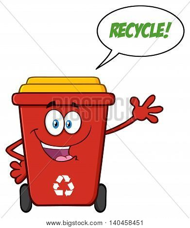 Happy Red Recycle Bin Cartoon Mascot Character Waving For Greeting With Speech Bubble And Text Recycle