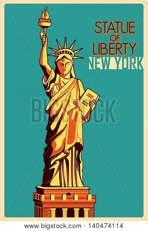 Vintage poster of Statue of Liberty in New York, famous monument of United States. Vector illustration