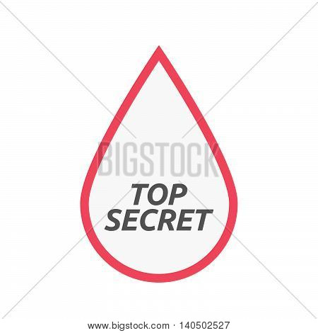 Isolated Line Art Blood Drop Icon With    The Text Top Secret
