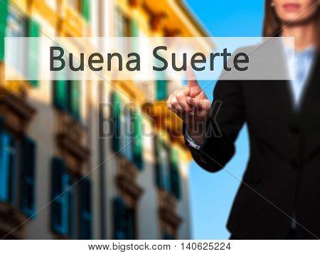 Buena Suerte ( Good Luck In Spanish) - Businesswoman Pressing High Tech  Modern Button On A Virtual