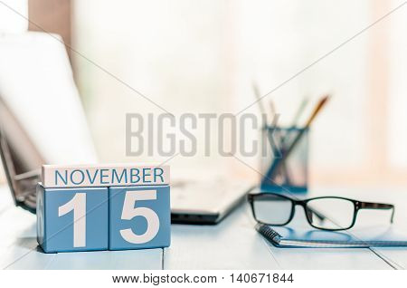 November 15th. Day 15 of month, calendar on Medical Assistant workplace background. Autumn concept. Empty space for text.