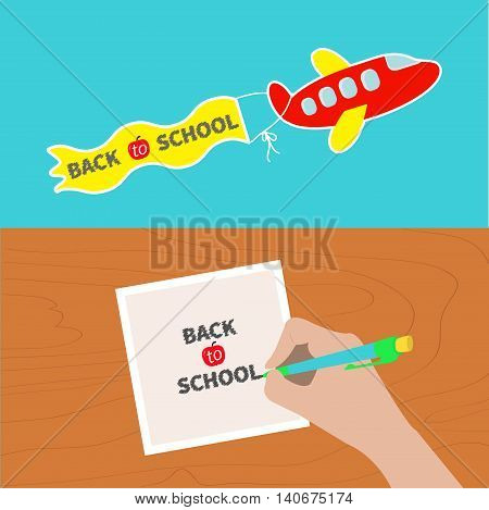 Back to school banner set. Hand writing drawing pen. Girl holding pencil. Paper sheet. Wooden desk table. Body part. Template empty. Flying cartoon plane. Flat design. Blue background Vector