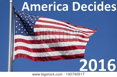 US Flag with text saying America Decides 2016