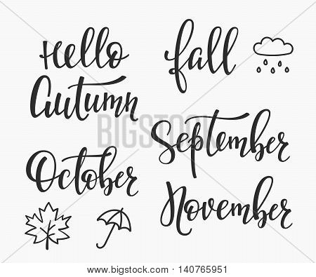 Season life style inspiration quotes lettering. Motivational typography. Calligraphy graphic design element. Hello Fall Autumn September October November set