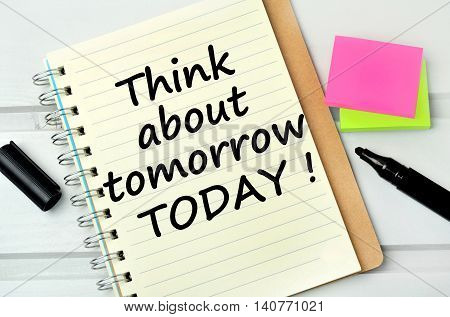 Text Think about tomorrow today on notebook