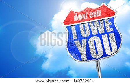 i owe you, 3D rendering, blue street sign