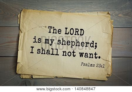 Top 500 Bible verses. The LORD is my shepherd; I shall not want. Psalms 23:1