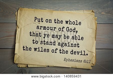 Top 500 Bible verses. Put on the whole armour of God, that ye may be able to stand against the wiles of the devil.