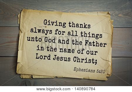 Top 500 Bible verses. Giving thanks always for all things unto God and the Father in the name of our Lord Jesus Christ; Ephesians 5:20