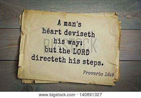 Top 500 Bible verses. A man's heart deviseth his way: but the LORD directeth his steps.