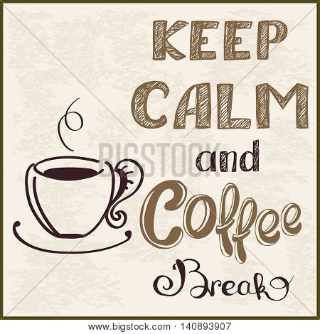 Keep calm and coffee break vector illustration