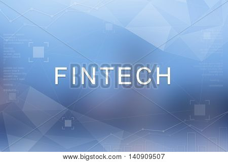 Fintech or financial technology word on blue blurred and polygon background