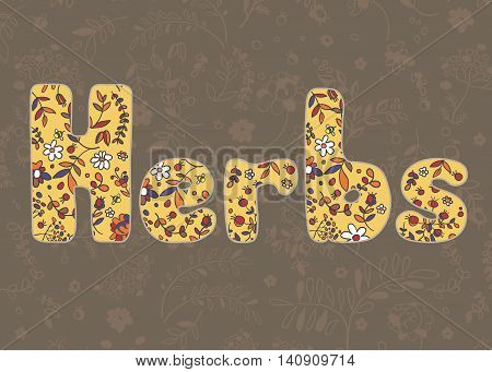 Herbs lettering. Pattern of flowers and herbs