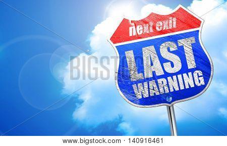 last warning, 3D rendering, blue street sign