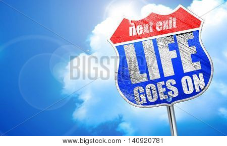 life goes on, 3D rendering, blue street sign