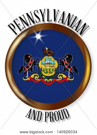Pennsylvania state flag button with a gold metal circular border over a white background with the text Pensylvanian and Proud