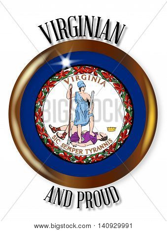 Virginia state flag button with a gold metal circular border over a white background with the text Virginian and Proud