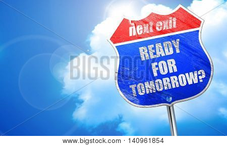 are you ready for tomorrow, 3D rendering, blue street sign