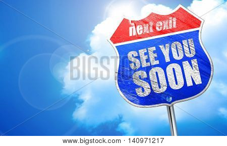 see you soon, 3D rendering, blue street sign