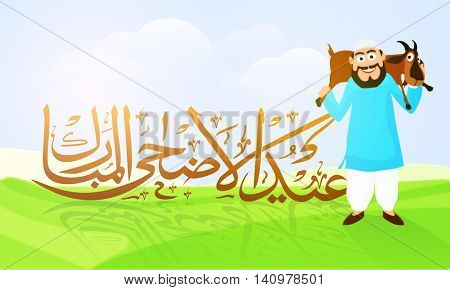 Golden Arabic Calligraphy text Eid-Al-Adha Mubarak with Islamic Man carrying a Goat on his shoulders on Nature background for Muslim Community, Festival of Sacrifice Celebration.