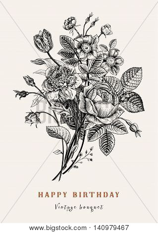 Floral card. Bouquet of roses tulip dog-rose and anemone. Vintage vector illustration. Classic. Black and white. Happy Birthday!