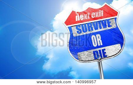 Survive or die, 3D rendering, blue street sign