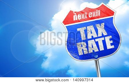 tax rate, 3D rendering, blue street sign