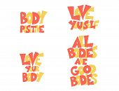 Body Positive Phrases Set. Love Yourself. All Bodies Are Good Bodies. Motivational Quotes Collection poster