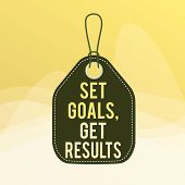 Conceptual Hand Writing Showing Set Goals, Get Results. Business Photo Showcasing Establish Objectiv poster