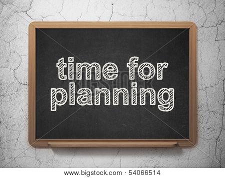 Timeline concept: Time for Planning on chalkboard background