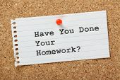 stock photo of homework  - Have You Done Your Homework - JPG