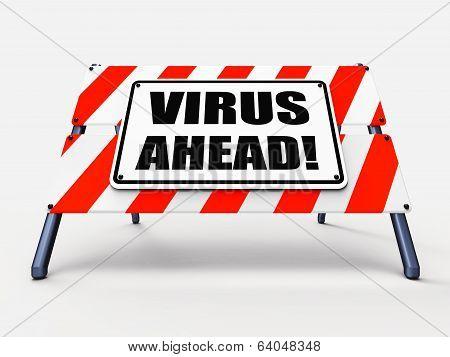 Virus Ahead Indicates Viruses And Future Malicious Damage