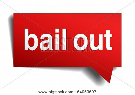 Bail Out Red 3D Realistic Paper Speech Bubble Isolated On White