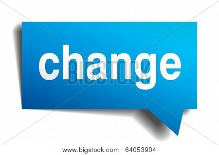 Change Blue 3D Realistic Paper Speech Bubble Isolated On White