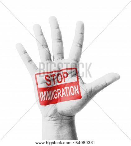 Open Hand Raised, Stop Immigration Sign Painted, Multi Purpose Concept - Isolated On White Backgroun