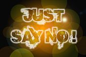 image of just say no  - Just Say No Concept text on background - JPG