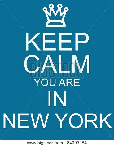 Keep Calm You Are In New York Blue Sign