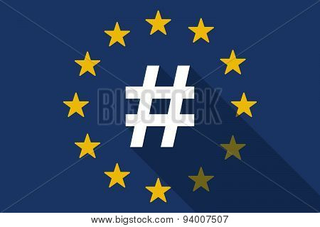 European Union Long Shadow Flag With A Hash Tag