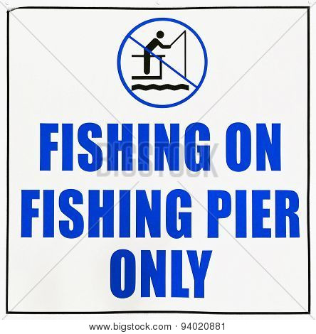 FISHING ON PIER ONLY sign