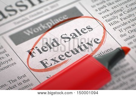 Field Sales Executive. Newspaper with the Advertisements and Classifieds Ads for Vacancy, Circled with a Red Marker. Blurred Image. Selective focus. Job Search Concept. 3D.