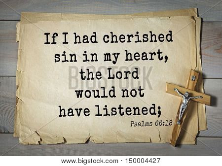 TOP-1000.  Bible verses from Psalms.If I had cherished sin in my heart, the Lord would not have listened;