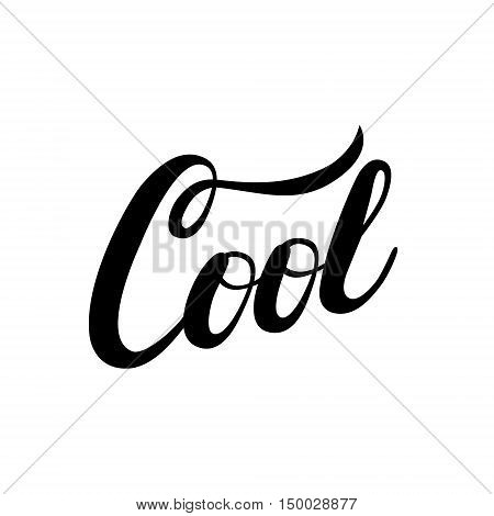Cool hand written calligraphy lettering. Modern brush typography for tee shirt graphics, poster, banner, card. Isolated on white background. Vector illustration.