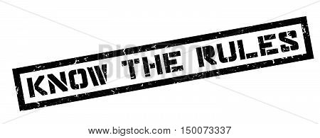 Know The Rules Rubber Stamp