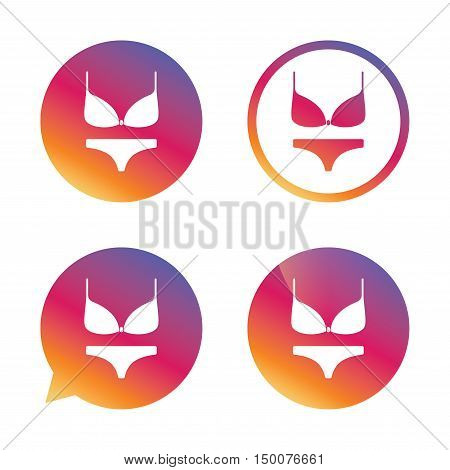 Women bra and panties sign icon. Intimates underwear symbol. Gradient buttons with flat icon. Speech bubble sign. Vector