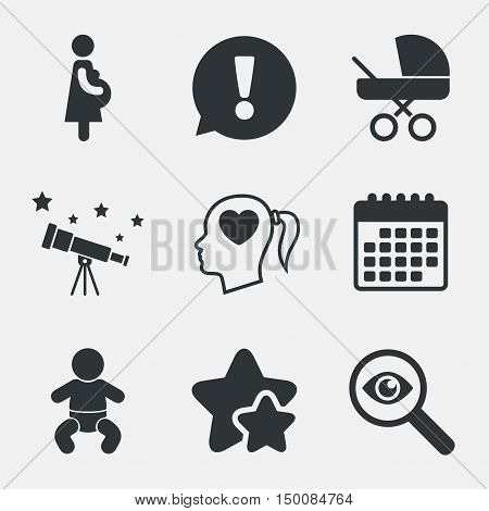 Maternity icons. Baby infant, pregnancy and buggy signs. Baby carriage pram stroller symbols. Head with heart. Attention, investigate and stars icons. Telescope and calendar signs. Vector