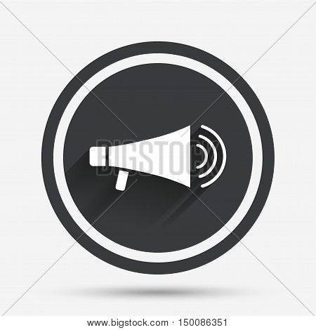 Megaphone sign icon. Loudspeaker symbol. Circle flat button with shadow and border. Vector